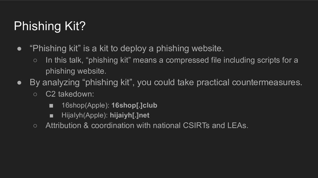 """Phishing Kit? ● """"Phishing kit"""" is a kit to depl..."""