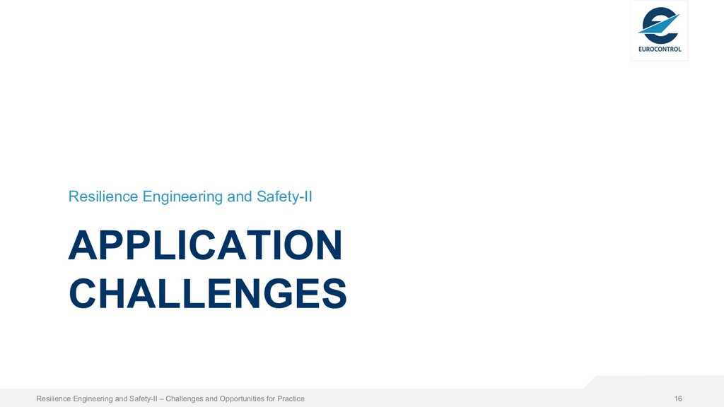 APPLICATION CHALLENGES Resilience Engineering a...