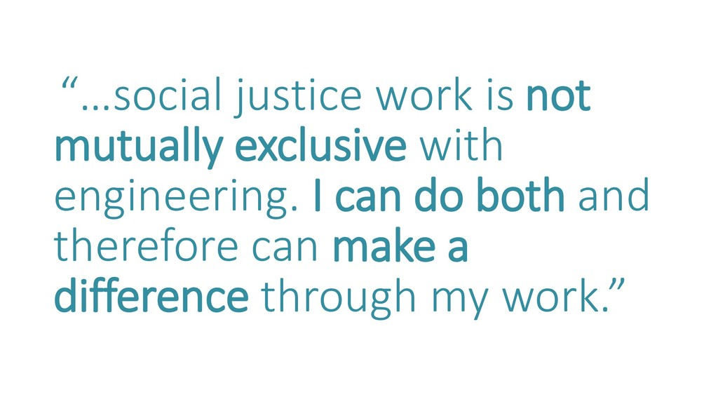 """…social justice work is not mutually exclusive..."