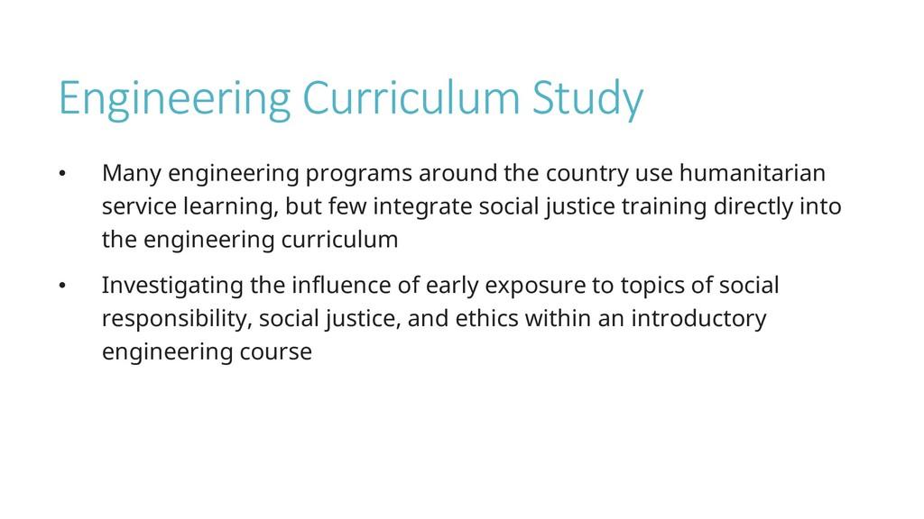 Engineering Curriculum Study • Many engineering...