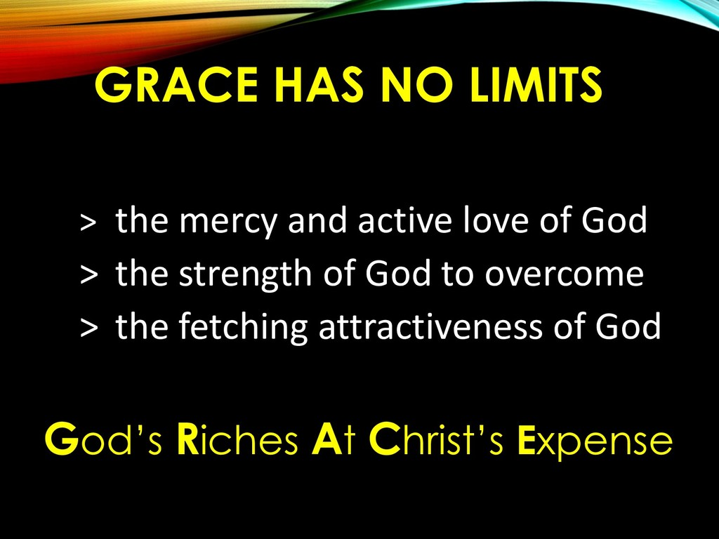 GRACE HAS NO LIMITS > the mercy and active love...