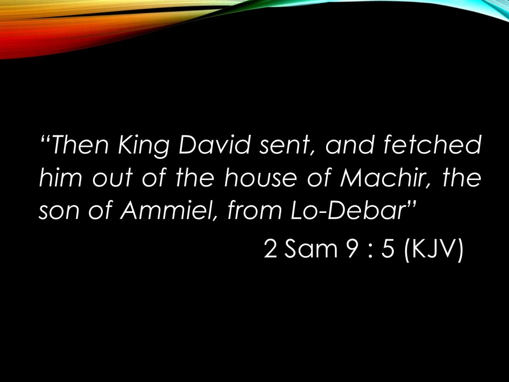 """""""Then King David sent, and fetched him out of t..."""