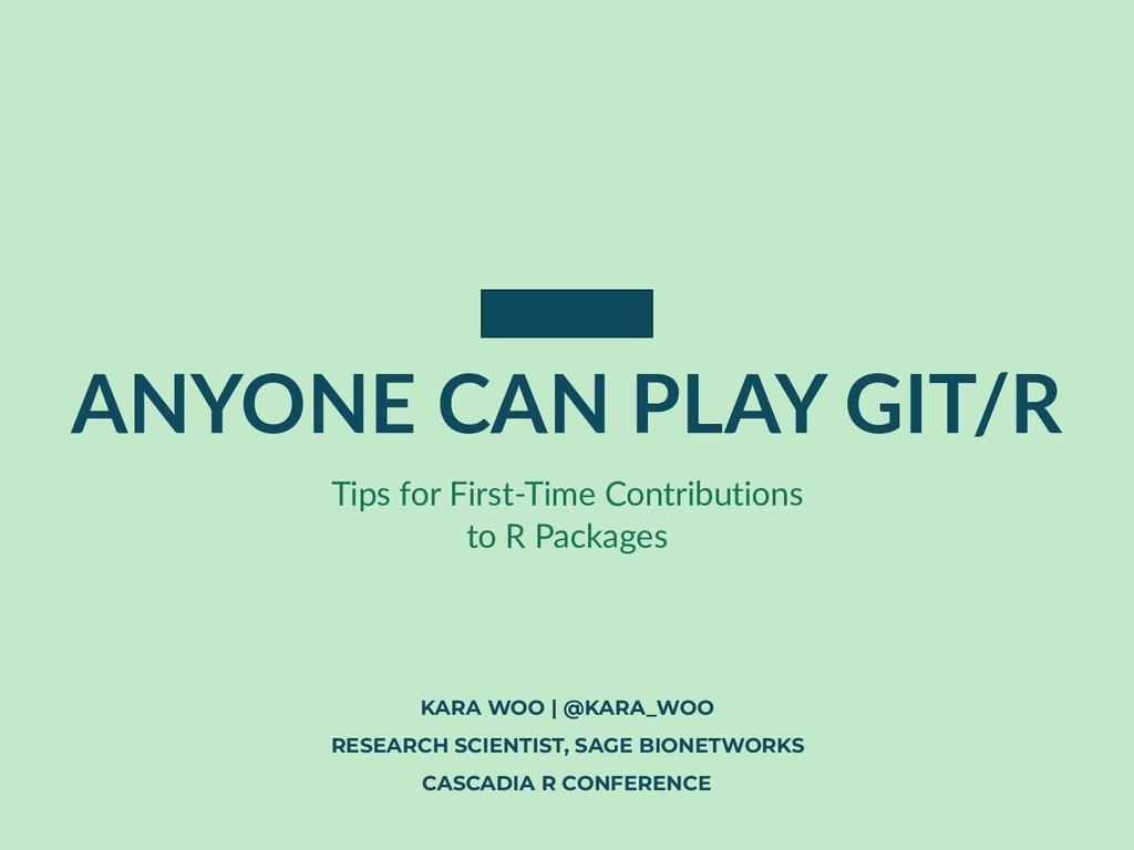 ANYONE CAN PLAY GIT/R KARA WOO | @KARA_WOO RESE...