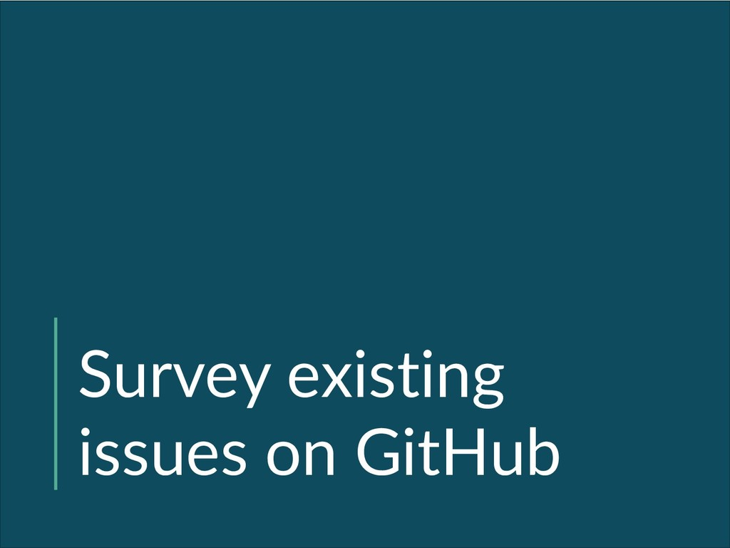 Survey existing issues on GitHub