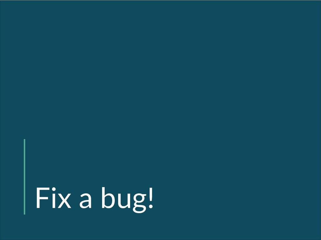 Fix a bug!