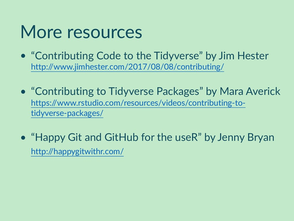 "More resources • ""Contributing Code to the Tidy..."