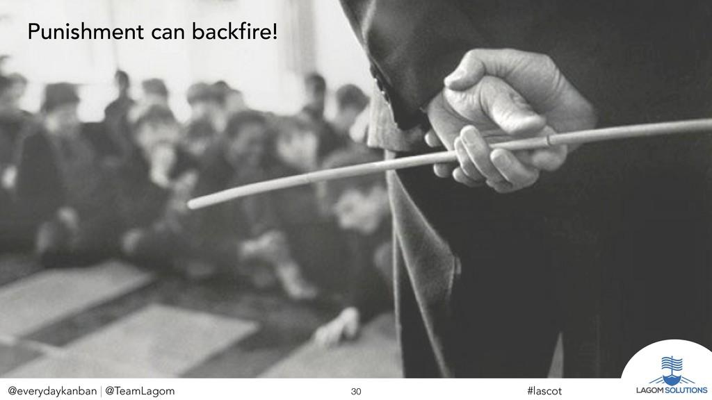 @everydaykanban | @TeamLagom !30 #lascot Punish...
