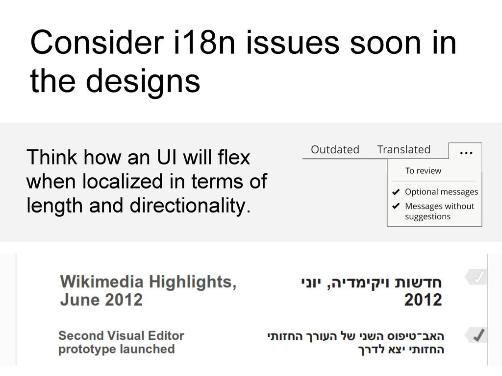 Consider i18n issues soon in the designs Think ...