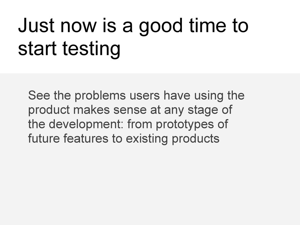Just now is a good time to start testing See th...
