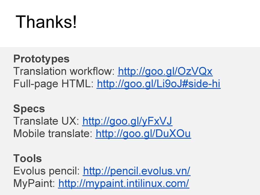 Thanks! Prototypes Translation workflow: http:/...