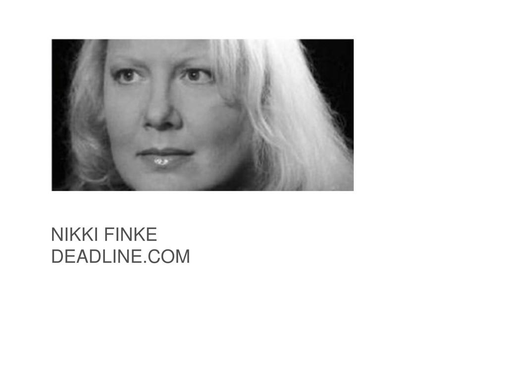 NIKKI FINKE DEADLINE.COM