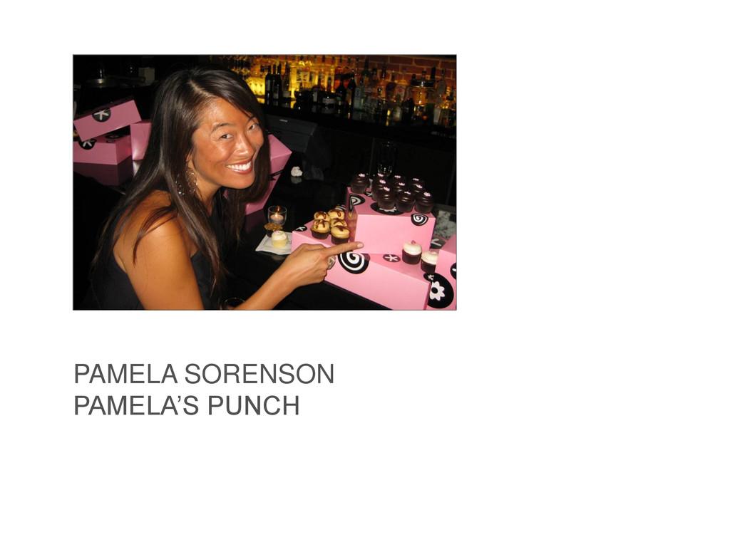 PAMELA SORENSON PAMELA'S PUNCH