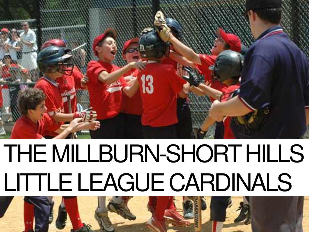 THE MILLBURN-SHORT HILLS LITTLE LEAGUE CARDINALS
