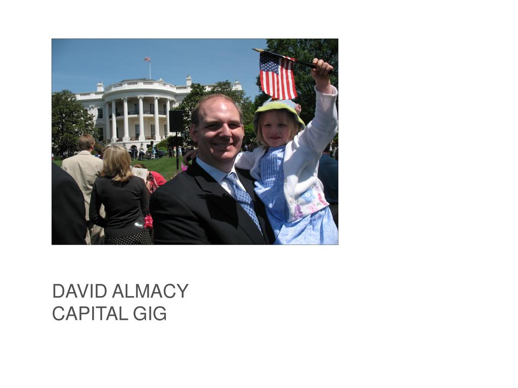 DAVID ALMACY CAPITAL GIG