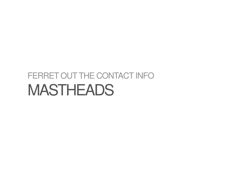 FERRET OUT THE CONTACT INFO MASTHEADS