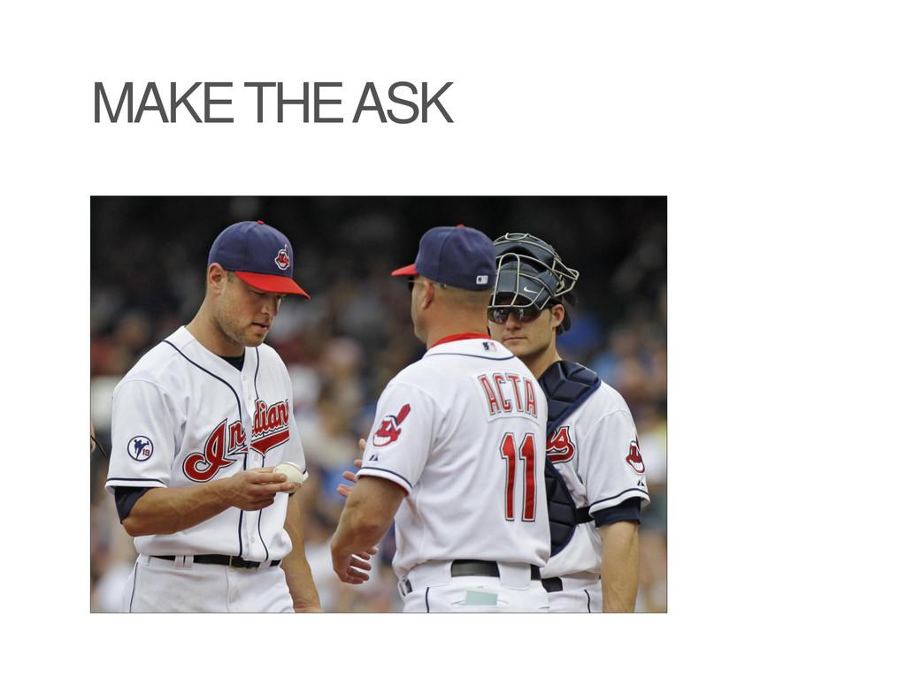 MAKE THE ASK
