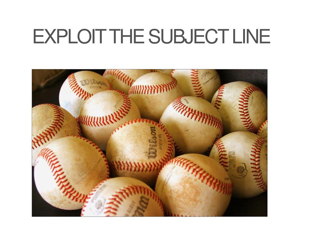 EXPLOIT THE SUBJECT LINE
