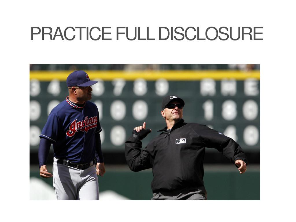 PRACTICE FULL DISCLOSURE