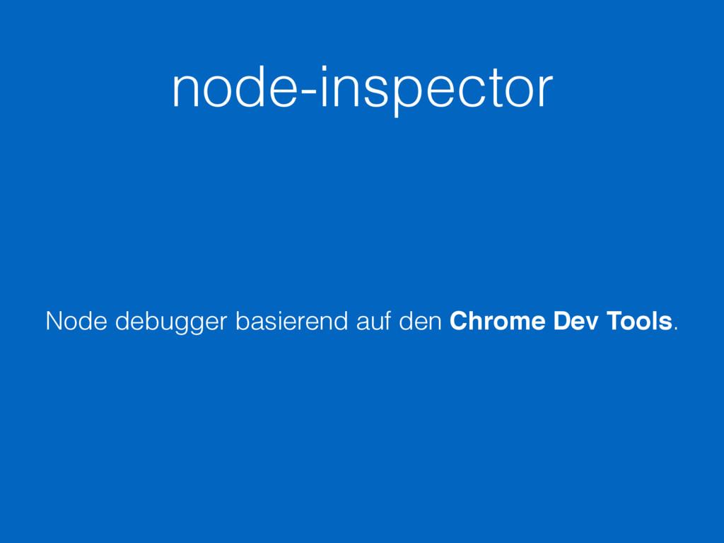 node-inspector Node debugger basierend auf den ...