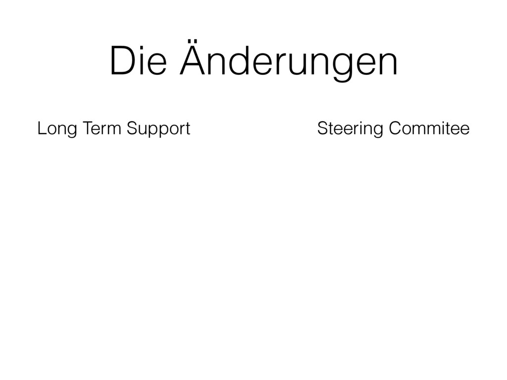Die Änderungen Long Term Support Steering Commi...