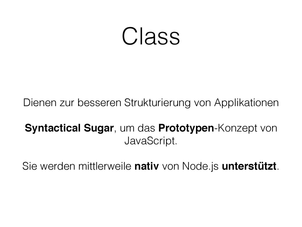 Class Dienen zur besseren Strukturierung von Ap...