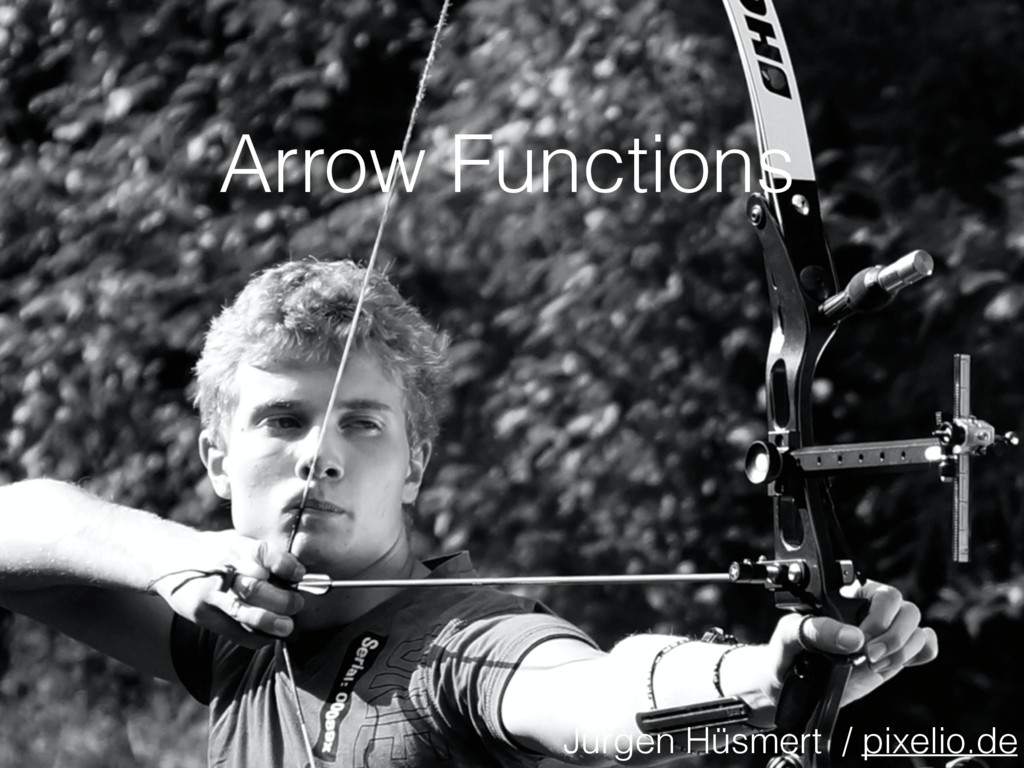 Arrow Functions Jürgen Hüsmert / pixelio.de