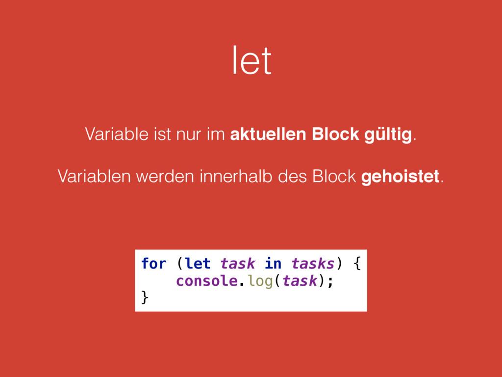 let Variable ist nur im aktuellen Block gültig....