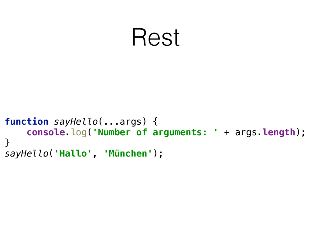 Rest function sayHello(...args) {