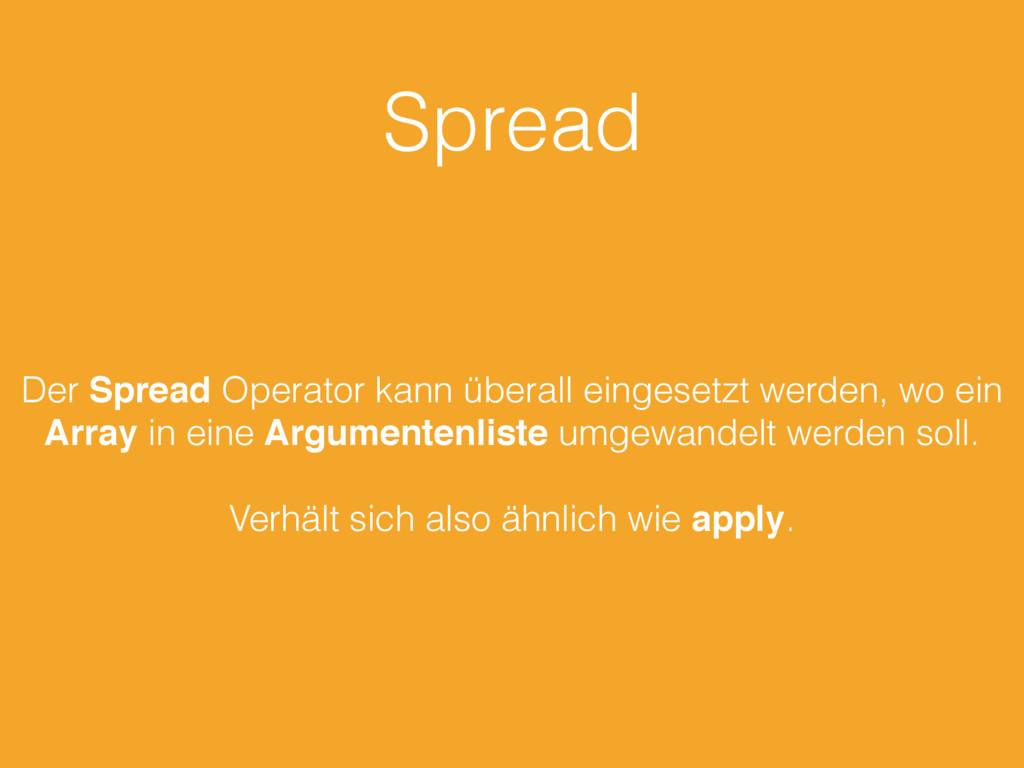 Spread Der Spread Operator kann überall eingese...