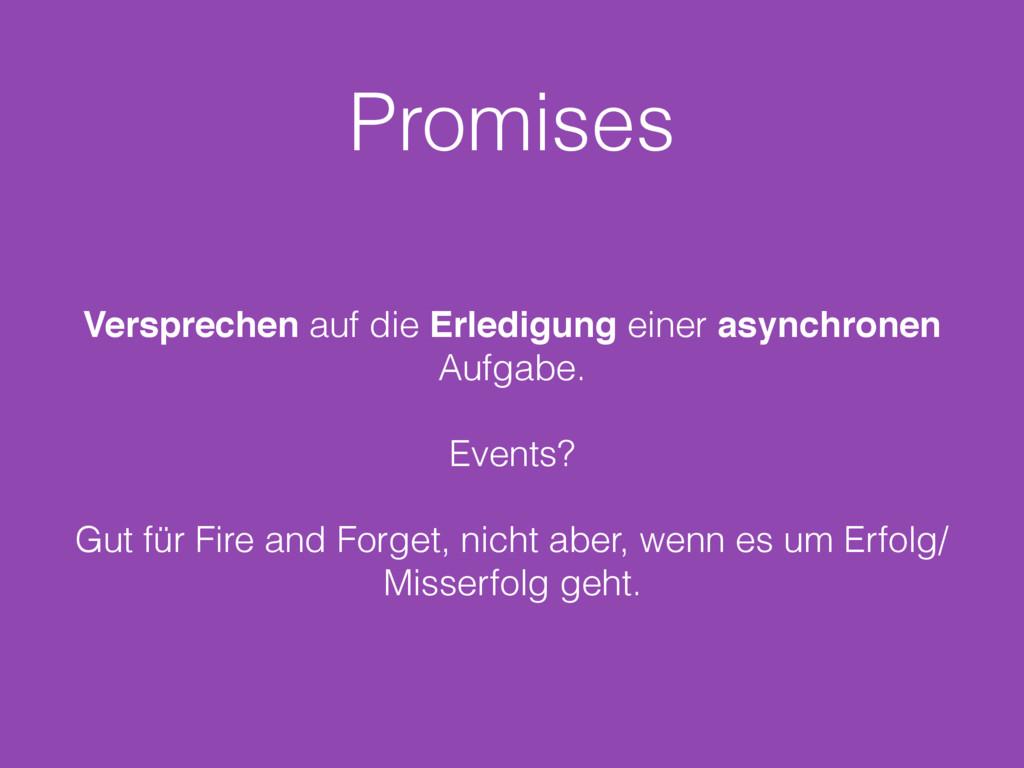 Promises Versprechen auf die Erledigung einer a...