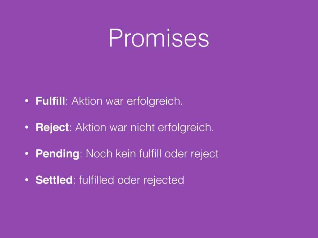 Promises • Fulfill: Aktion war erfolgreich. • Re...