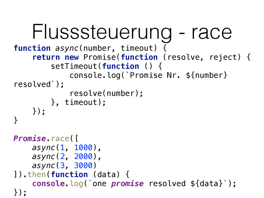 Flusssteuerung - race function async(number, ti...