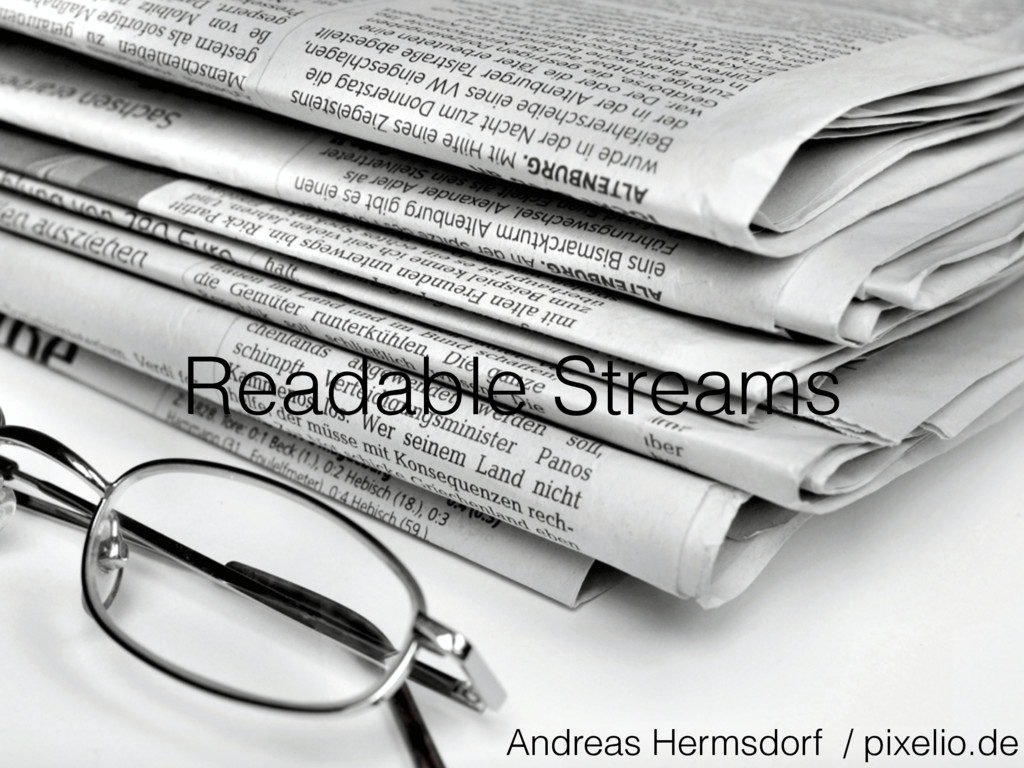 Readable Streams Andreas Hermsdorf / pixelio.de