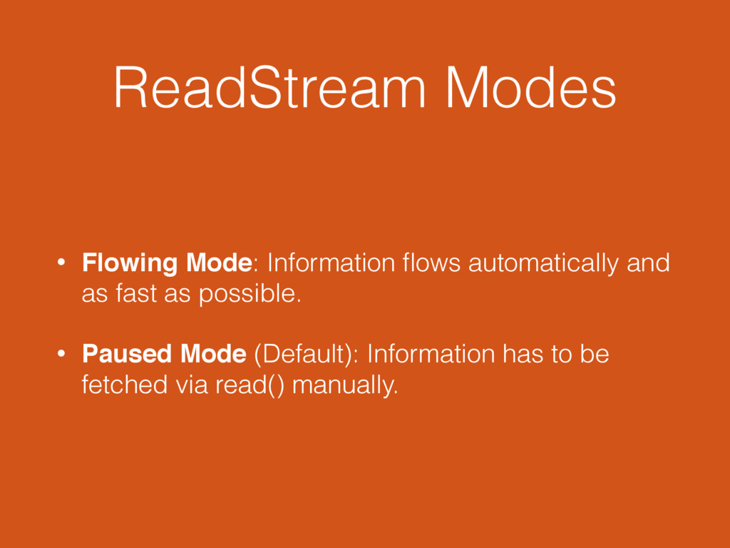 ReadStream Modes • Flowing Mode: Information flo...