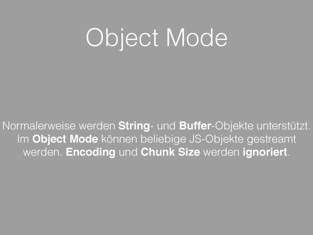 Object Mode Normalerweise werden String- und Bu...