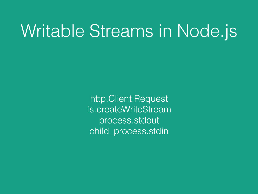 Writable Streams in Node.js http.Client.Request...