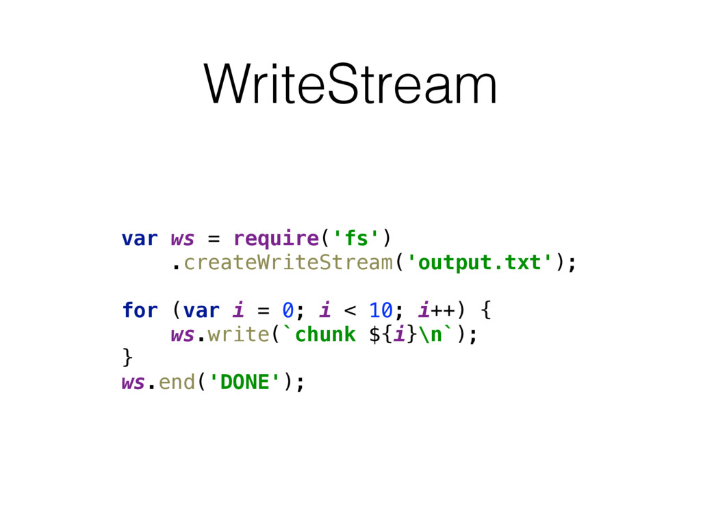 WriteStream var ws = require('fs')