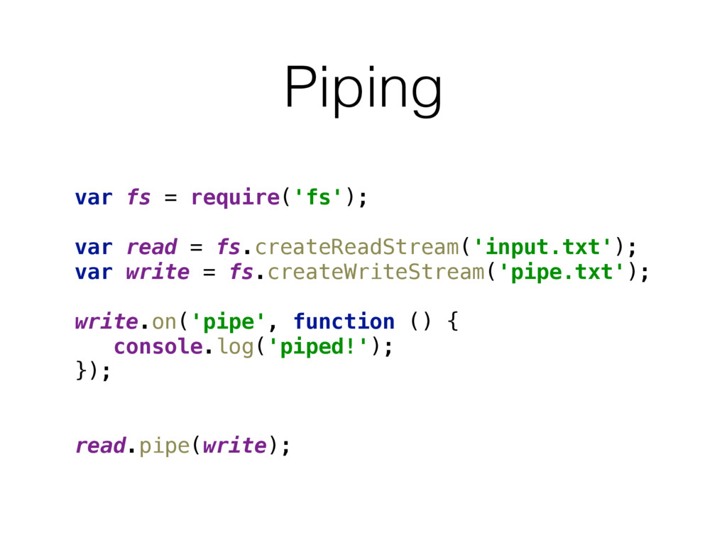 Piping var fs = require('fs');