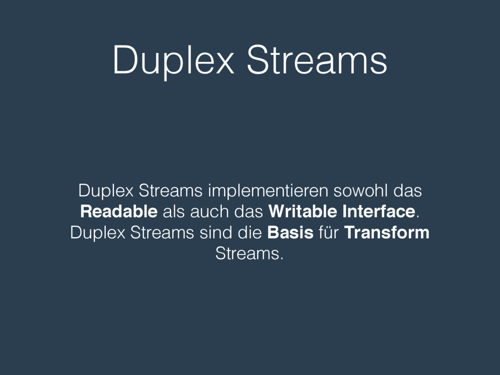 Duplex Streams Duplex Streams implementieren so...