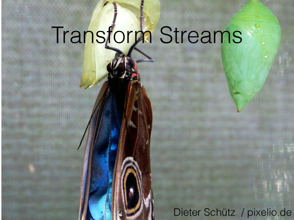 Transform Streams Dieter Schütz / pixelio.de