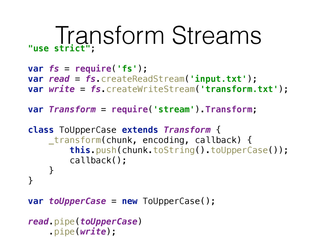 "Transform Streams ""use strict"";