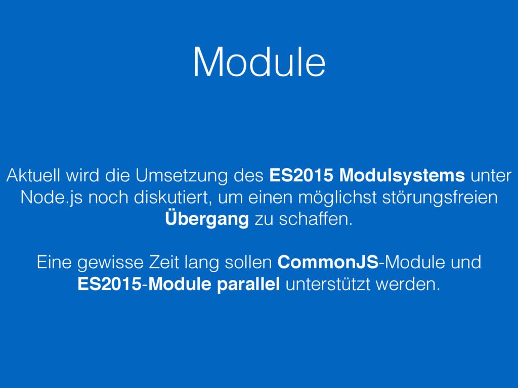 Module Aktuell wird die Umsetzung des ES2015 Mo...