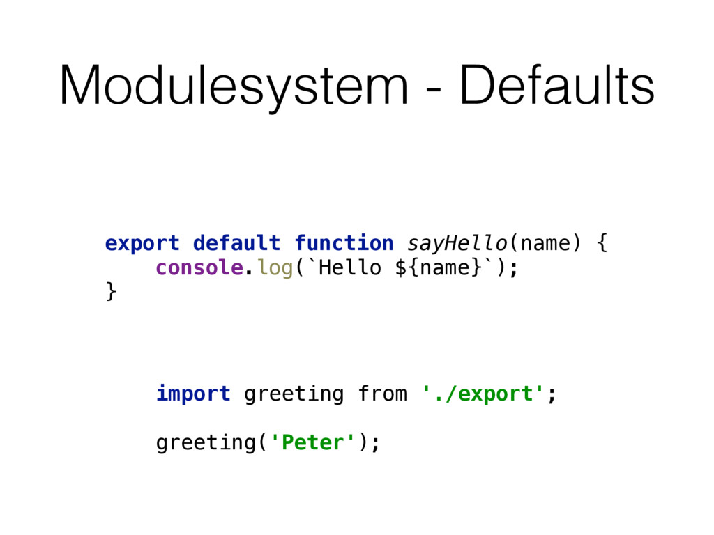 Modulesystem - Defaults export default function...