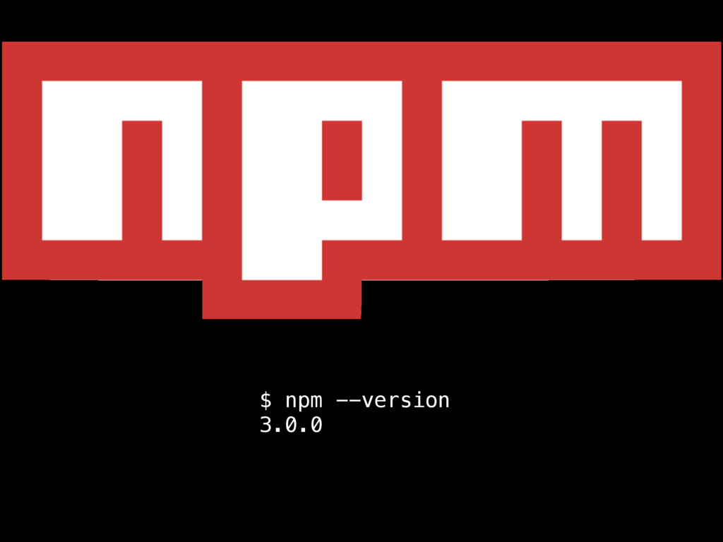 $ npm --version 3.0.0