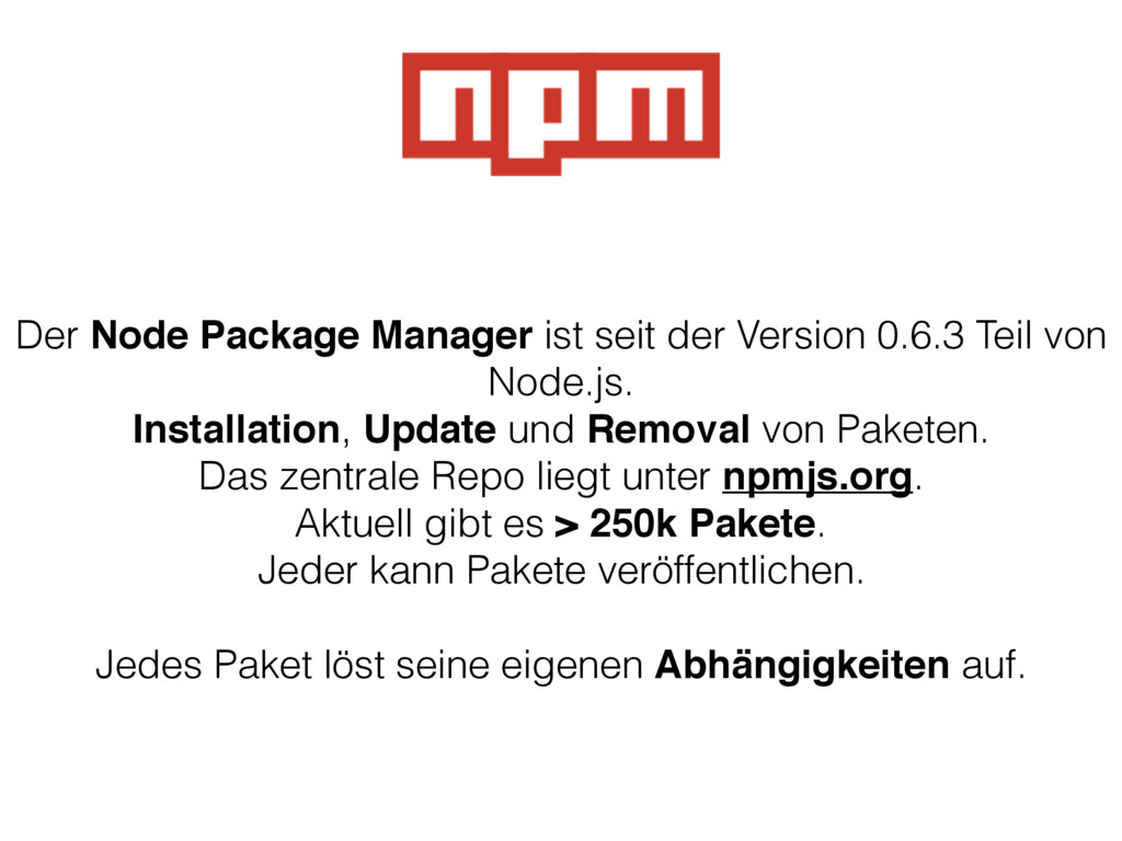 Der Node Package Manager ist seit der Version 0...