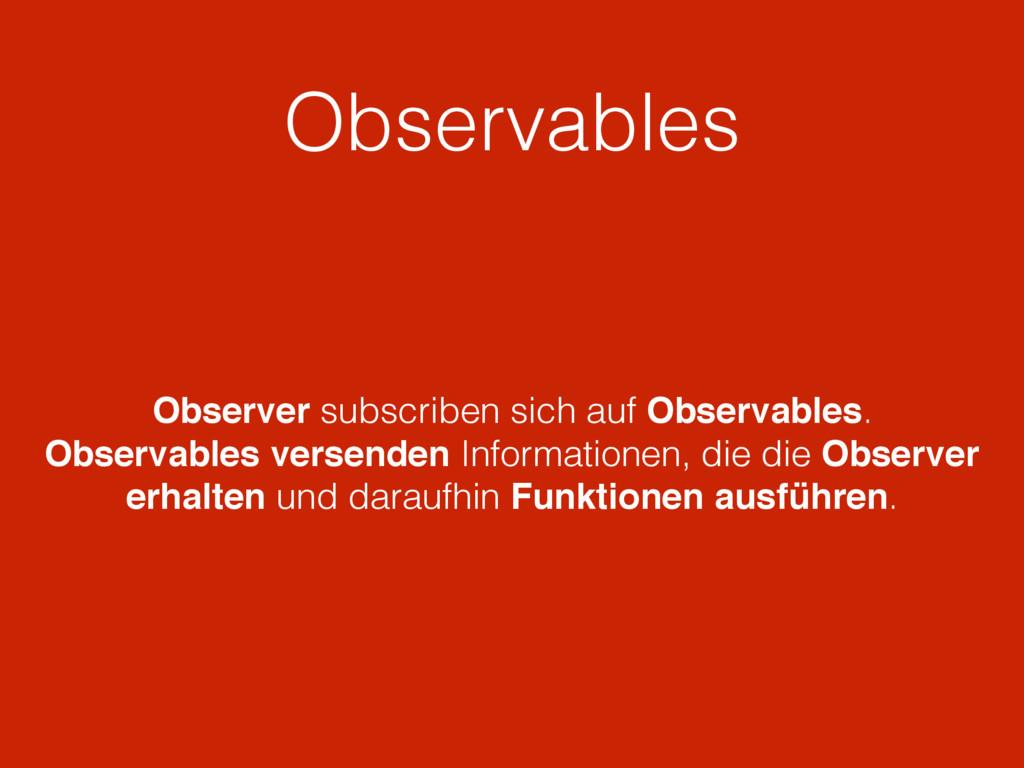 Observables Observer subscriben sich auf Observ...