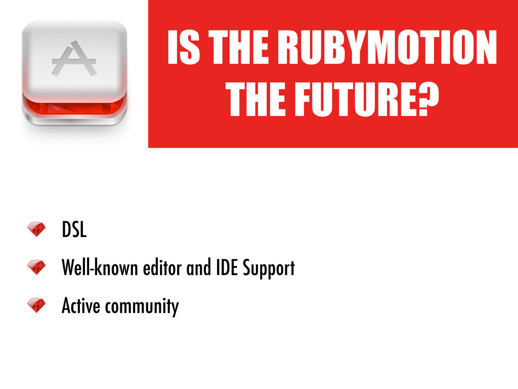 IS THE RUBYMOTION THE FUTURE? DSL Well-known ed...