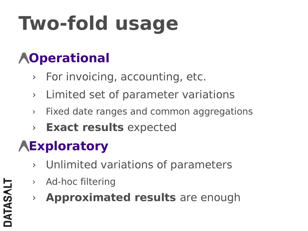 Two-fold usage Operational › For invoicing, acc...
