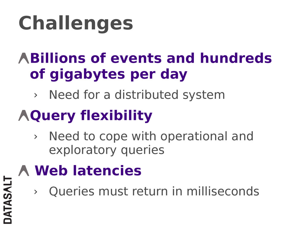 Challenges Billions of events and hundreds of g...