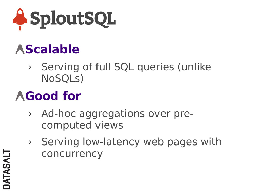Scalable › Serving of full SQL queries (unlike ...